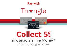 Pay with Triangle. Collect 5 cents per litre in Canadian Tire Money everyday.